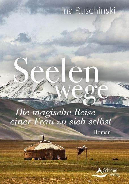 Seelenwege - Ina Ruschinski