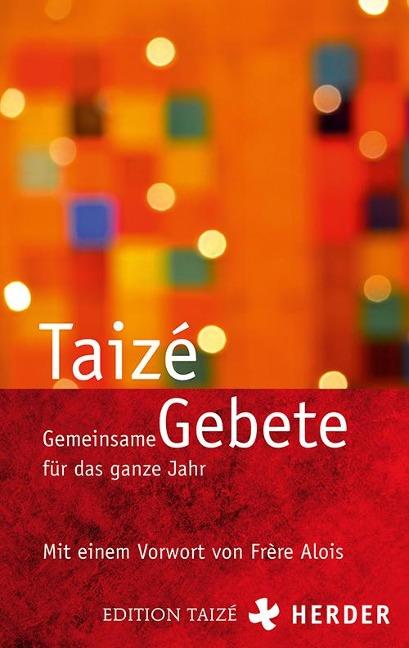 Gemeinsame Gebete für das ganze Jahr - Communauté von Taizé