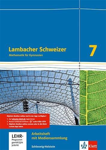 Lambacher Schweizer Mathematik 7. Arbeitsheft plus Lösungsheft und Lernsoftware Klasse 7. Ausgabe Schleswig-Holstein -