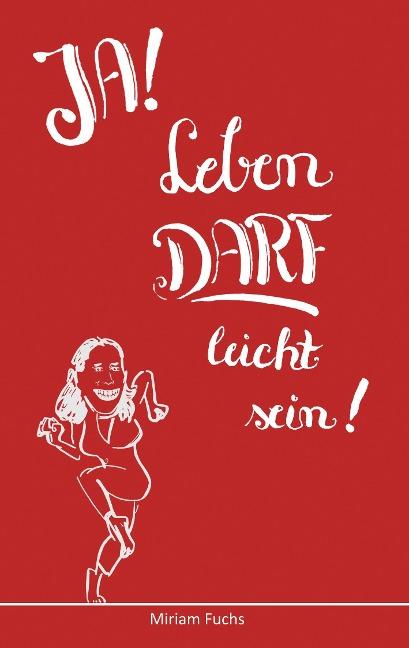 JA! Leben DARF leicht sein! - Miriam Fuchs