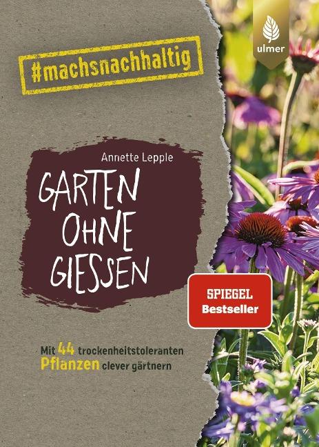 Garten ohne Gießen - Annette Lepple