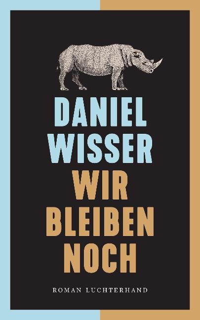 Wir bleiben noch - Daniel Wisser