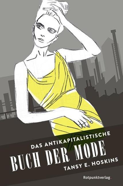Das antikapitalistische Buch der Mode - Tansy E. Hoskins