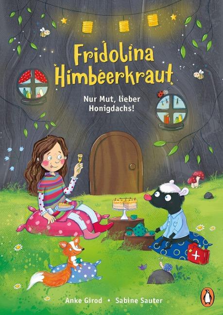 Fridolina Himbeerkraut - Nur Mut, lieber Honigdachs! - Anke Girod