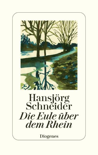 Die Eule über dem Rhein - Hansjörg Schneider