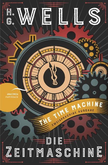Die Zeitmaschine / The Time Machine (Zweisprachige Ausgabe, Englisch-Deutsch) - H. G. Wells