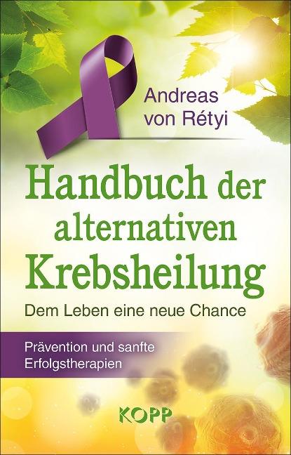 Handbuch der alternativen Krebsheilung - Andreas von Rétyi