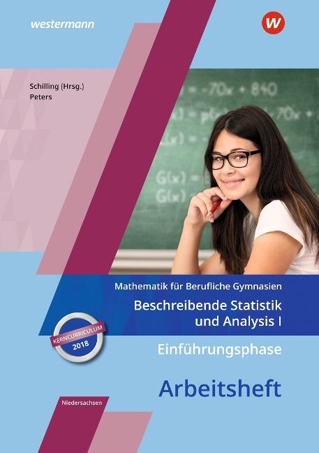 Einführungsphase - Beschreibende Statistik und Analysis I: Arbeitsheft. Niedersachsen - Jens Peters