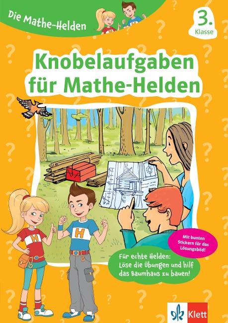 Die Mathe-Helden Knobelaufgaben für Mathe-Helden 3. Klasse -