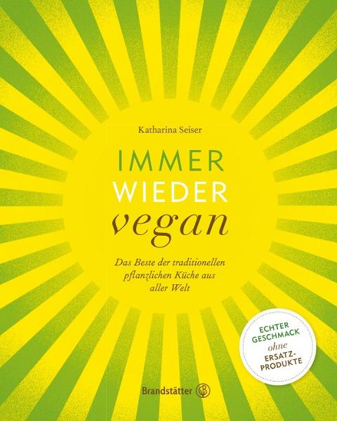 Immer wieder vegan - Katharina Seiser