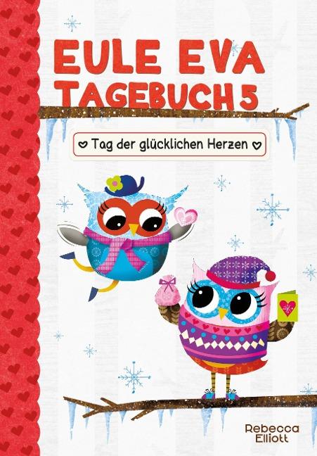 Eule Eva Tagebuch 5 - Kinderbücher ab 6-8 Jahre (Erstleser Mädchen) - Rebecca Elliott
