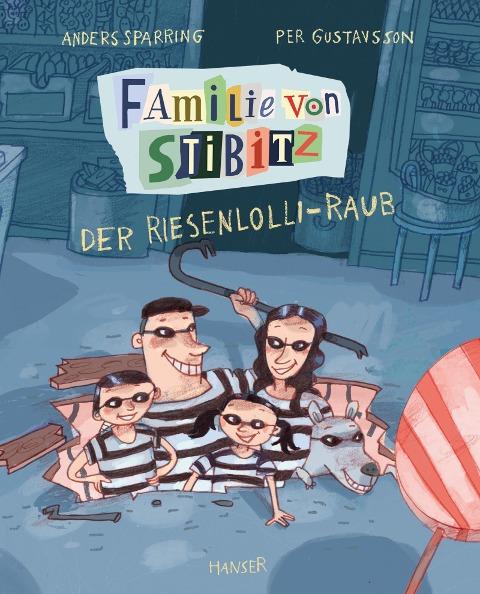 Familie von Stibitz - Der Riesenlolli-Raub - Anders Sparring, Per Gustavsson