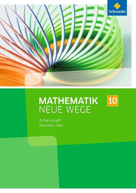 Mathematik Neue Wege SI 10. Arbeitsheft. Rheinland-Pfalz -