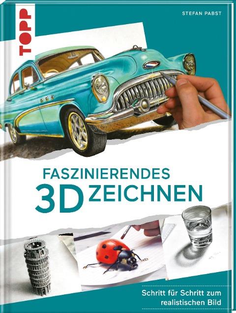 Faszinierendes 3D-Zeichnen - Stefan Pabst