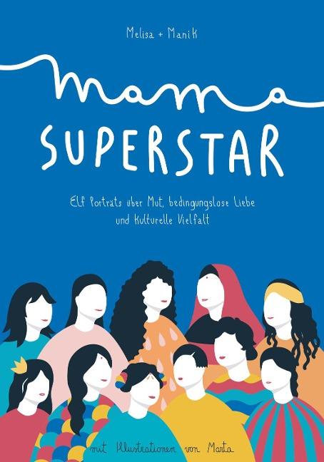 Mama Superstar - Melisa Manrique, Manik Chander
