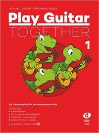 Play Guitar Together Band 1 - Michael Langer, Ferdinand Neges