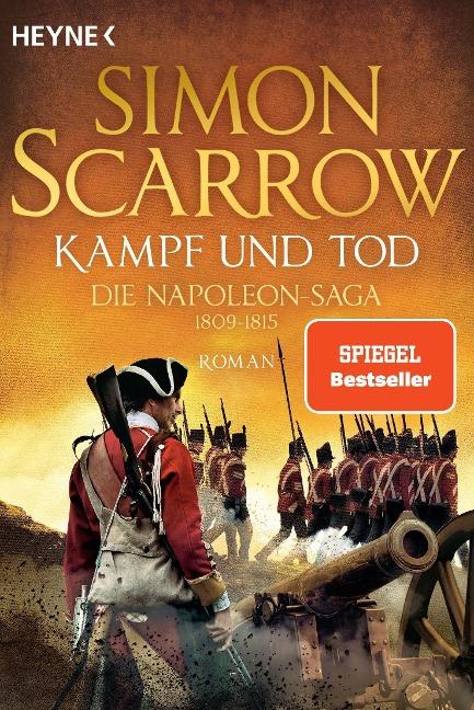 Kampf und Tod - Die Napoleon-Saga 1809 - 1815 - Simon Scarrow