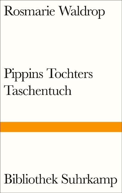 Pippins Tochters Taschentuch - Rosmarie Waldrop