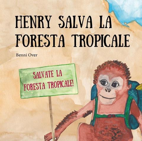 Henry salva la foresta tropicale - Benni Over