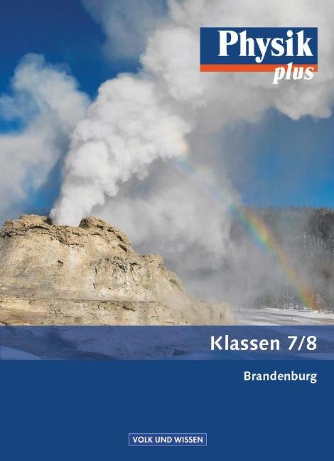 Physik plus 7./8. Schuljahr. Schülerbuch. .Brandenburg - Udo Backhaus, Stefan Burzin, Jochim Lichtenberger, Klaus Liebers, Helmut F. Mikelskis