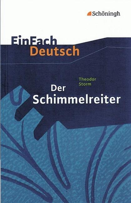 Der Schimmelreiter. EinFach Deutsch Textausgaben - Theodor Storm