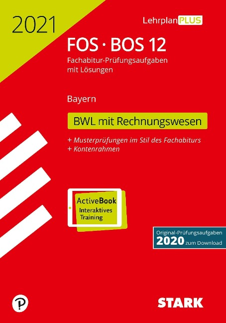 STARK Abiturprüfung FOS/BOS Bayern 2021 - Betriebswirtschaftslehre mit Rechnungswesen 12. Klasse -