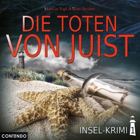 Insel-Krimi, Folge 1: Die Toten von Juist - Timo Reuber, Markus Topf