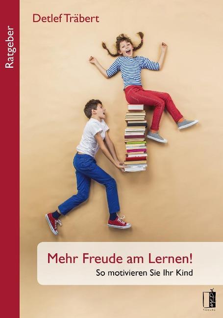 Mehr Freude am Lernen! - Detlef Träbert