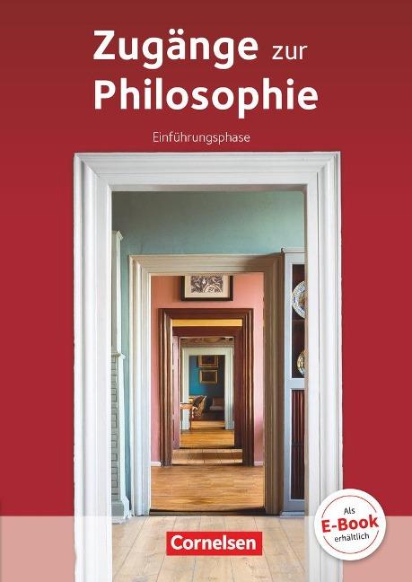 Zugänge zur Philosophie. Einführungsphase Schülerbuch - Lothar Aßmann, Reiner Bergmann, Roland Wolfgang Henke, Matthias Schulze, Eva-Maria Sewing