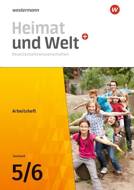 Heimat und Welt Plus Gesellschaftswissenschaften 5 / 6. Arbeitsheft. Für das Saarland -
