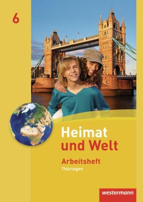 Heimat und Welt 6. Arbeitsheft. Thüringen -