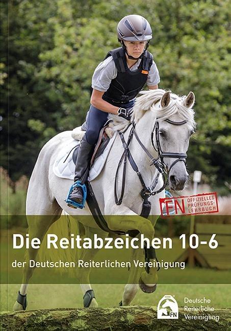 Die Reitabzeichen 10-6 der Deutschen Reiterlichen Vereinigung -