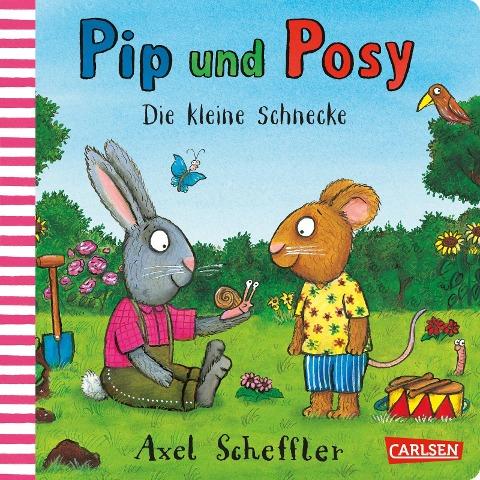 Pip und Posy: Die kleine Schnecke - Axel Scheffler
