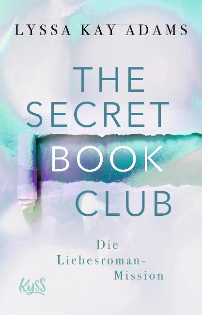The Secret Book Club - Die Liebesroman-Mission - Lyssa Kay Adams