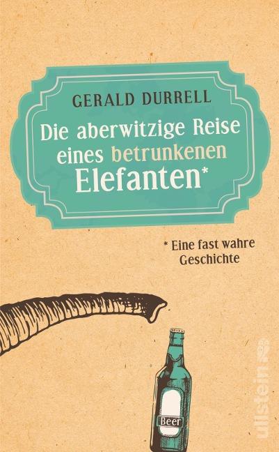 Die aberwitzige Reise eines betrunkenen Elefanten