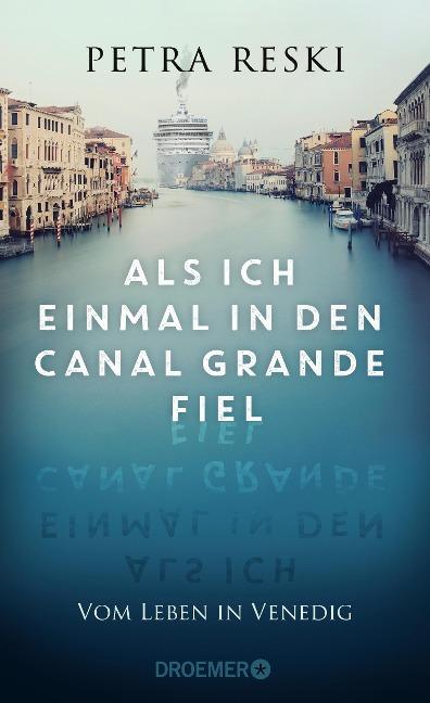 Als ich einmal in den Canal Grande fiel - Petra Reski