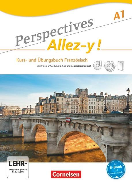 Perspectives - Allez-y! A1. Kurs- und Übungsbuch Französisch mit Lösungsheft und Vokabeltaschenbuch - Martin B. Fischer, Gabrielle Robein