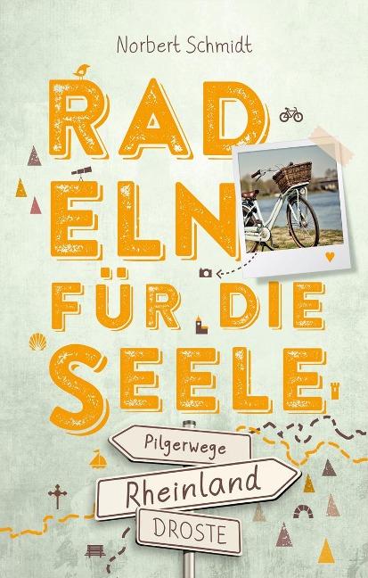 Rheinland - Pilgerwege. Radeln für die Seele