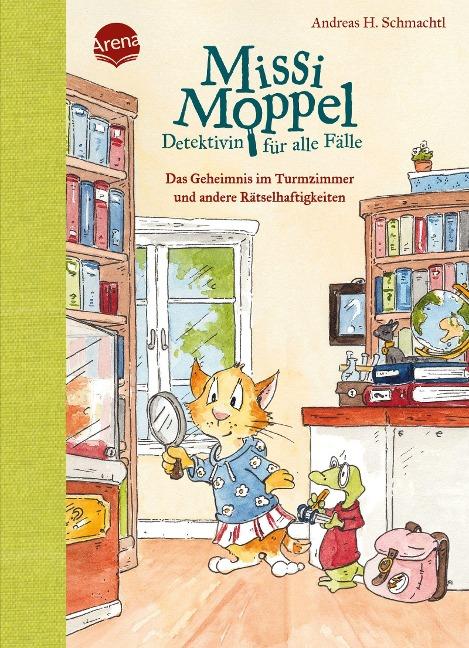 Missi Moppel - Detektivin für alle Fälle. Das Geheimnis im Turmzimmer und andere Rätselhaftigkeiten - Andreas H. Schmachtl