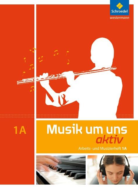 Musik um uns 1. Arbeitsheft -