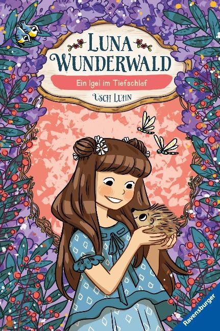 Luna Wunderwald, Band 8: Ein Igel im Tiefschlaf - Usch Luhn