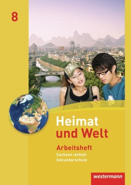 Heimat und Welt 8. Arbeitsheft. Sekundarschulen. Sachsen-Anhalt -
