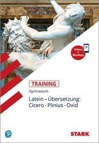 STARK Training Gymnasium - Latein Übersetzung: Cicero, Plinius, Ovid - Maria Krichbaumer