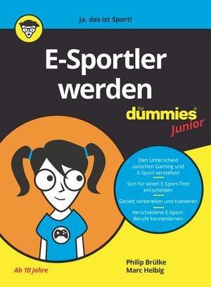 E-Sportler werden für Dummies Junior - Philip Brülke, Marc Helbig