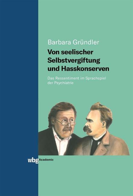 Von seelischer Selbstvergiftung und Hasskonserven - Barbara Gründler