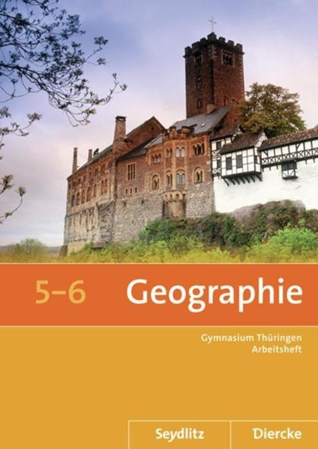 Seydlitz / Diercke Geographie 5 / 6. Arbeitsheft. Thüringen -