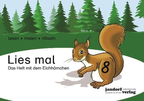 Lies mal 8 - Das Heft mit dem Eichhörnchen - Anja Wachendorf, Peter Wachendorf