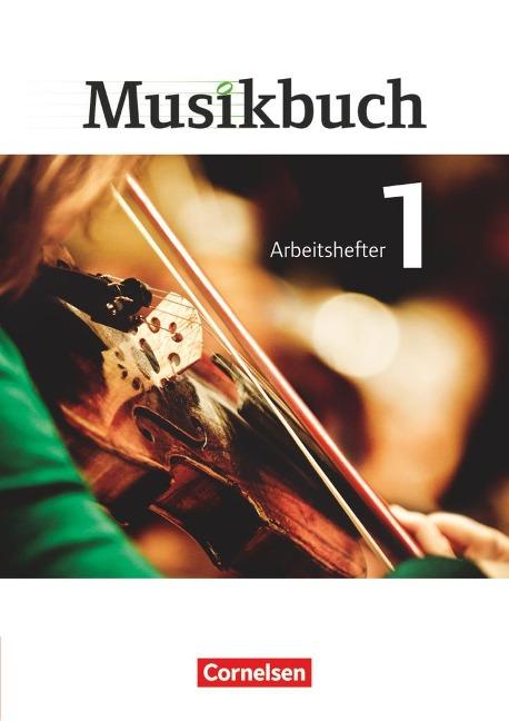 Musikbuch 01. Arbeitsheft Sekundarstufe I - Ulrich Brassel, Rasmus Frederich, Sabine Föster, Katrin Hammer, Peter Ickstadt