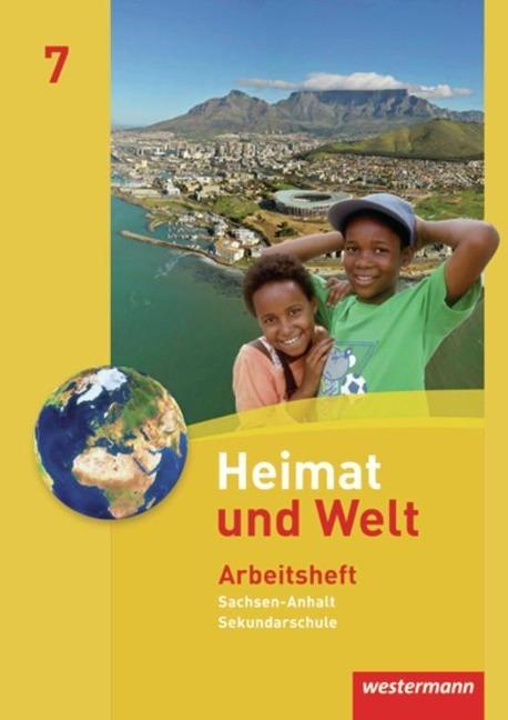 Heimat und Welt 7. Arbeitsheft. Sekundarschule. Sachsen-Anhalt -