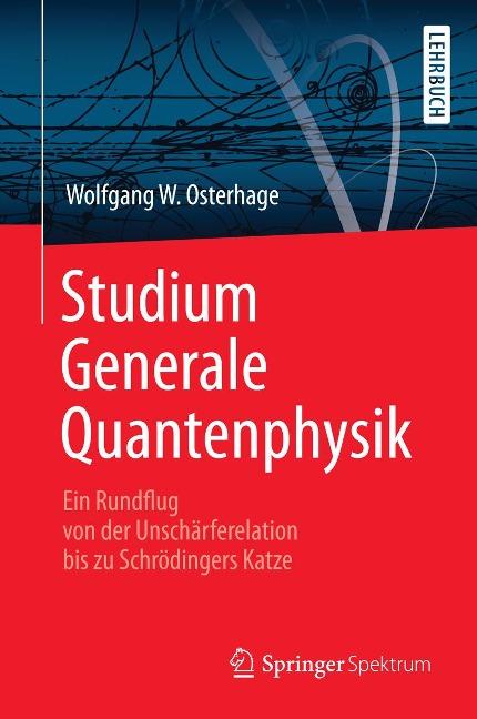 Studium Generale Quantenphysik - Wolfgang W. Osterhage